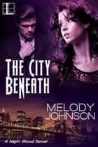 The City Beneath ebook by Melody Johnson