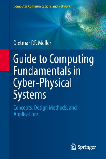 Guide to computing fundamentals in cyber physical systems ebook by guide to computing fundamentals in cyber physical systems concepts design methods and fandeluxe Gallery