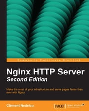 Nginx HTTP Server Second Edition ebook by Clément Nedelcu