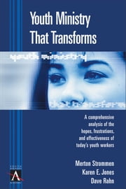 Youth Ministry That Transforms ebook by Merton P. Strommen,Karen Jones,Dave Rahn
