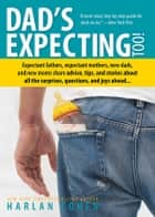 Dad's Expecting Too ebook by Harlan Cohen