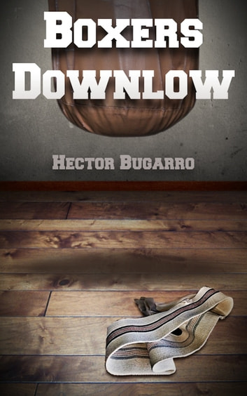 Boxers Downlow ebook by Hector Bugarro