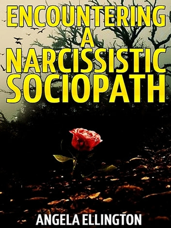 Encountering a Narcissistic Sociopath ebook by Angela Ellington