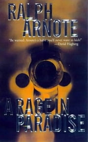 A Rage In Paradise ebook by Ralph Arnote