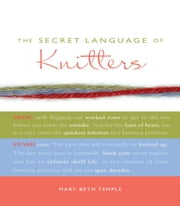 The Secret Language of Knitters ebook by Mary Beth Temple