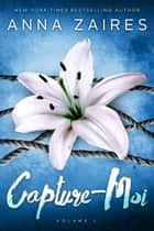 Capture-Moi eBook by Anna Zaires, Dima Zales