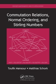 Commutation Relations, Normal Ordering, and Stirling Numbers ebook by Mansour, Toufik