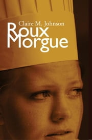 Roux Morgue - A Mary Ryan Mystery ebook by Claire M Johnson