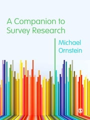 A Companion to Survey Research ebook by Professor Michael D. Ornstein