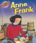 Famous People, Great Events: Anne Frank - Famous People, Great Events ebook by Harriet Castor