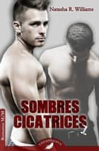 Sombres Cicatrices 1 ebook by Natasha R. Williams