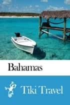 Bahamas Travel Guide - Tiki Travel ebook by Tiki Travel