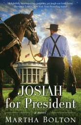Josiah for President - A Novel ebook by Martha Bolton