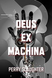 Deus ex Machina eBook von Perry Slaughter