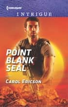 Point Blank SEAL ebook by Carol Ericson