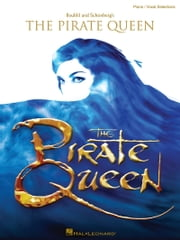 The Pirate Queen (Songbook) ebook by Alain Boublil,Claude-Michel Schonberg