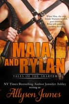 Maia and Rylan ebook by Allyson James, Jennifer Ashley
