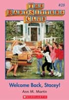 The Baby-Sitters Club #28: Welcome Back, Stacey! ebook by Ann M. Martin