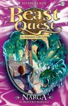Narga. Il Mostro Marino - Beast Quest [vol. 15] ebook by Adam Blade, David Wyatt, Laura Serra