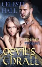 Devil's Thrall: A Norse Viking Erotic Romance Story ebook by Celeste Hall