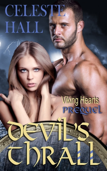 Devils Thrall A Norse Viking Erotic Romance Story Ebook By Celeste