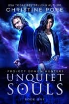 Unquiet Souls ebook by Christine Pope
