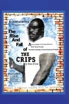 The Rise And Fall Of The Crips ebook by Richard Turner