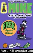 MIKE's FREE March Madness Sports Comic Book ebook by MIKE - aka Mike Raffone