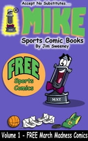 MIKE's FREE March Madness Sports Comic Book - Volume 1 ebook by MIKE - aka Mike Raffone