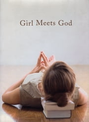 Girl Meets God - On the Path to a Spiritual Life ebook by Lauren F. Winner