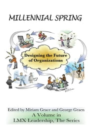 Millennial Spring: Designing the Future of Organizations ebook by Grace, Miriam