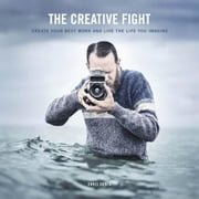 The Creative Fight: Create Your Best Work and Live the Life You Imagine ebook by Orwig, Chris