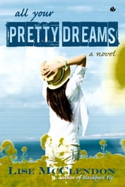 All Your Pretty Dreams ebook by Lise McClendon