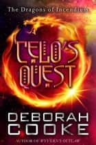 Celo's Quest ebook by Deborah Cooke