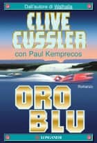 Oro blu ebook by Clive Cussler,Paul Kemprecos,Lidia Perria