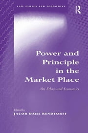 Power and Principle in the Market Place - On Ethics and Economics ebook by Jacob Dahl Rendtorff