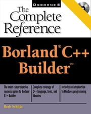 Borland C++ Builder: The Complete Reference ebook by Schildt, Herbert
