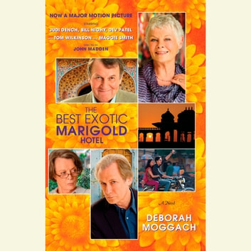 The Best Exotic Marigold Hotel - A Novel audiobook by Deborah Moggach