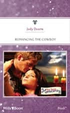 Romancing The Cowboy ebook by Judy Duarte