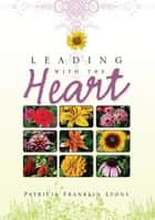 Leading with the Heart ebook by