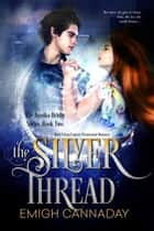 The Silver Thread ebook by Emigh Cannaday