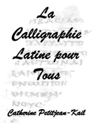La Calligraphie Latine ebook by Catherine Petitjean-Kail