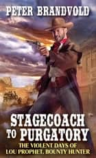 Stagecoach to Purgatory ebook by Peter Brandvold