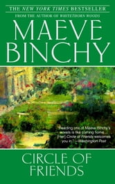 Circle of Friends - A Novel ebook by Maeve Binchy