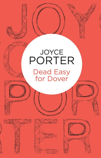 Dead Easy for Dover ebook by Joyce Porter