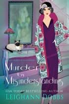 Murder by Misunderstanding ebook by Leighann Dobbs