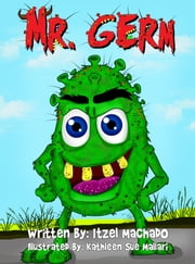 Mr. Germ ebook by Itzel Machado