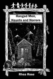 Hanged Men, Haunts and Horrors ebook by Rhea Rose
