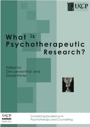 What is Psychotherapeutic Research? ebook by Del Loewenthal,David Winter