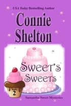 Sweet's Sweets: The Second Samantha Sweet Mystery ebook by Connie Shelton